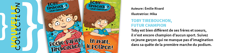 Collection : Toby Tirebouchon futur champion