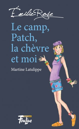 Émilie-Rose Le camp, Patch, la chèvre et moi