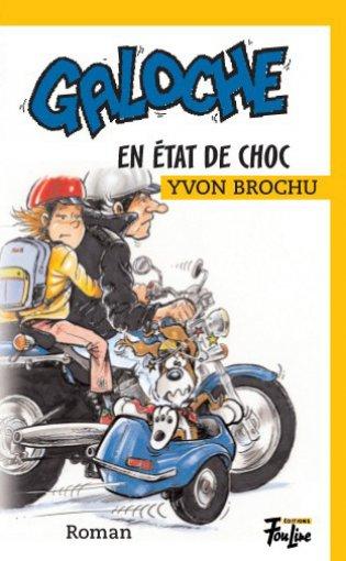 Galoche : Galoche en état de choc - Les éditions FouLire
