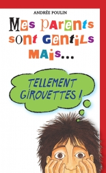 Mes parents sont gentils mais… tellement girouettes!