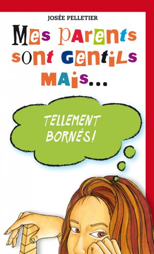 Mes parents sont gentils, mais Mes parents sont gentils mais… tellement bornés!
