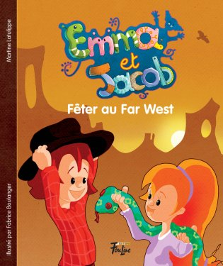 Emma et Jacob Fêter au Far West
